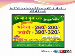 Delicious Jalebi with Ramadan Offer in Mumbai -MM Mithaiwala