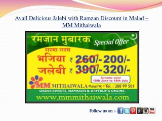 Delicious Jalebi with Ramzan offer in Malad - MM Mithaiwala