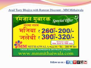 Avail Tasty Bhajiya with Ramzan Discount - MM Mithaiwala