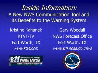 Inside Information:   A New NWS Communication Tool and its Benefits to the Warning System