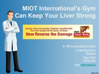 MIOT International's Gym Can Keep Your Liver Strong