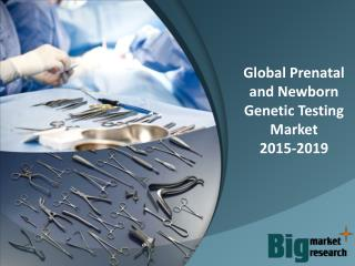 2015-2019 Global Prenatal and Newborn Genetic Testing Market