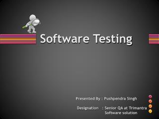 Software Testing or Quality Assurance
