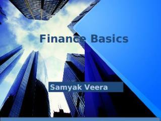 Samyak Veera- Finance Basics
