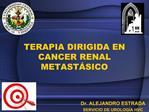 TERAPIA DIRIGIDA EN CANCER RENAL METAST SICO