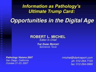 Pathology Visions 2007 San Diego, California October 21-23, 2007