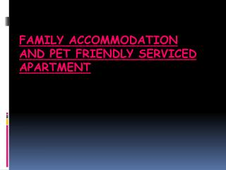 Family Accommodation And Pet Friendly Serviced Apartment