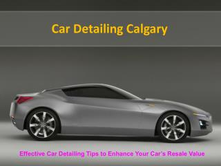 Car Detailing Tips to Enhance Your Car's Resale Value