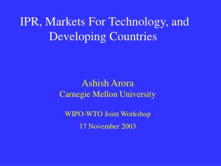 IPR, Markets For Technology, and Developing Countries