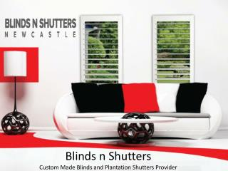Blinds n Shutters - Custom Made Blinds and Plantation Shutte