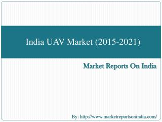 Market Reserch Report on India UAV Market (2015-2021)