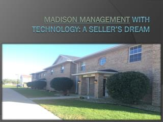 Madison Management with technology: A seller's dream