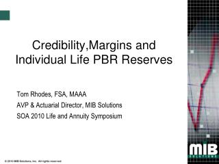 Credibility,Margins and Individual Life PBR Reserves