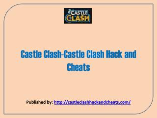 Castle Clash-Castle Clash Hack And Cheats