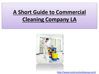 A Short Guide to Commercial Cleaning Company LA