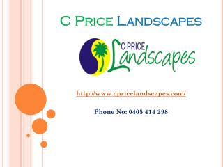 Cpricelandscapes-North brisbane landscaper