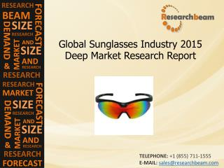 Global Sunglasses Industry Demand, Trends, Growth, 2015