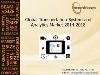 Transportation System, Analytics Market Size,Share 2014-2018