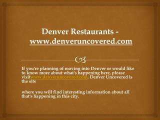 Denver Restaurants - www.denveruncovered.com