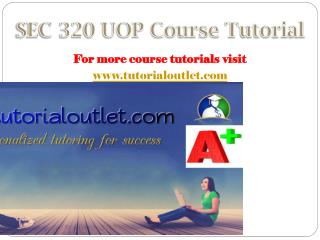 SEC 320 UOP Course Tutorial / tutorialoutlet