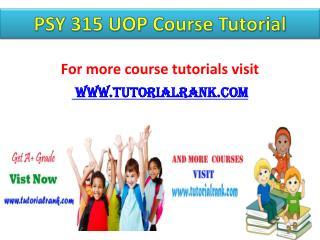 PSY 315 UOP Course Tutorial / Tutorialrank
