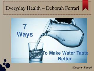 Everyday Health -  Deborah Ferrari
