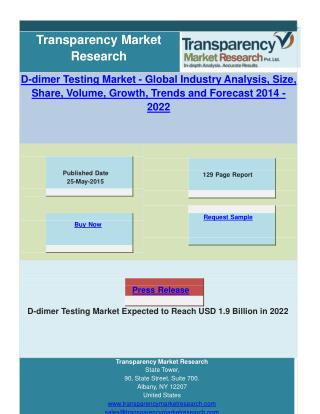 D-dimer Testing Market - Global Industry Analysis, Size, Sha