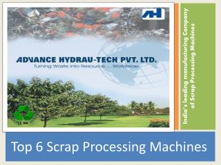 Top 6 Scrap Processing Machines