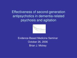 Effectiveness of second-generation antipsychotics in dementia-related psychosis and agitation