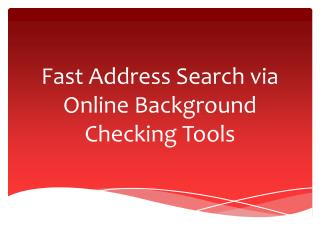 Fast Address Search via Online Background Checking Tools