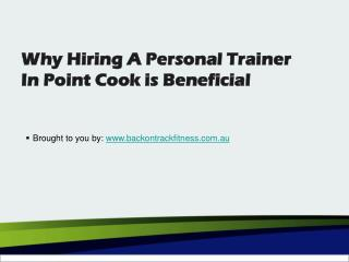 Why Hiring A Personal Trainer In Point Cook is Beneficial