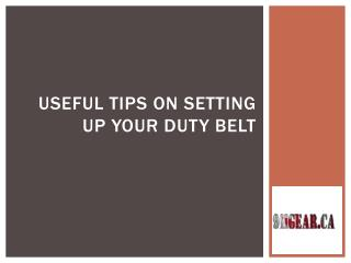 Useful Tips on Setting up Your Duty Belt