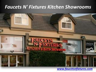 Faucets N' Fixtures Kitchen Showrooms in San Diego