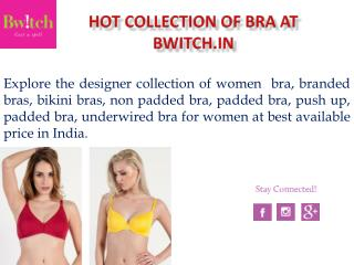 Buy Bra Online | Designer & Sexy Bras @ Bwitch.in