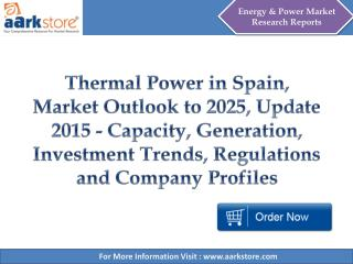Thermal Power in Spain, Market Outlook to 2025, Update 2015