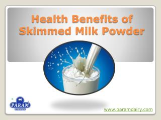 Health Benefits of skimmed milk powder