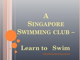 Learn to swim-Singapore Swimming Club