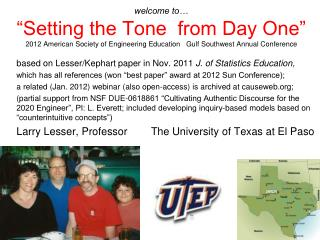 Welcome to   Setting the Tone  from Day One  2012 American Society of Engineering Education   Gulf Southwest Annual Conf