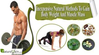 Inexpensive Natural Methods To Gain Body Weight And Muscle M