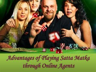 Advantages of Playing Satta Matka through Online Agents