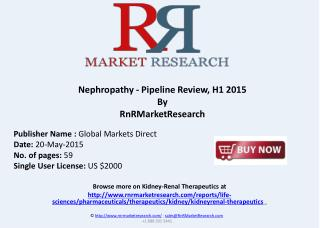 Nephropathy Therapeutic Pipeline Review, H1 2015