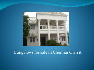Bungalows for sale in Chennai Own it