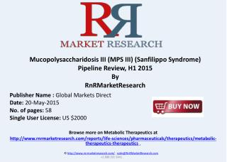 Mucopolysaccharidosis III - Pipeline Review, H1 2015