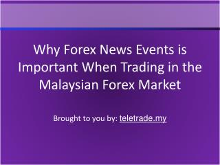Why Forex News Events is Important When Trading in the Malay