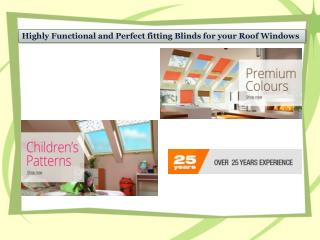 Highly Functional and Perfect fitting Blinds for your Roof W