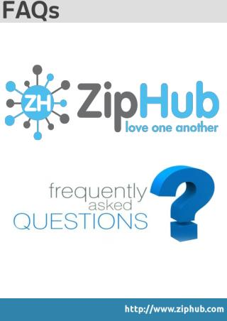 ZipHub Frequently Asked Questions