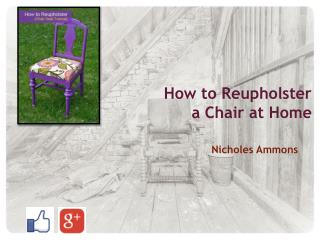 How to Reupholster a Chair at Home
