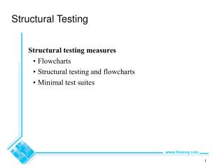 Structural Testing Structural testing measures