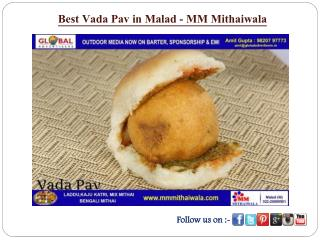 Best Vada Pav in Malad - MM Mithaiwala
