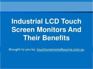Industrial LCD Touch Screen Monitors And Their Benefits